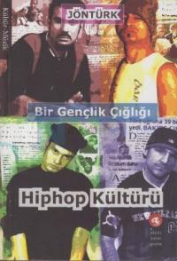 Hiphop Kültürü Bir Gençlik Çılgınlığı