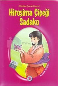 Hiroşima Çiçeği Sadako