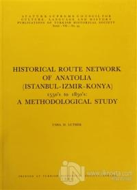 Historical Route Network Of Anatolia (Istanbul-Izmir-Konya) 1550's to 1850's: A Methodological Study