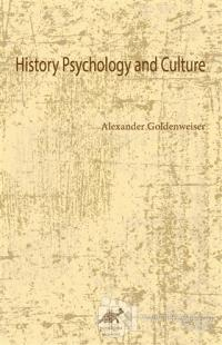History Psychology and Culture Alexander Goldenweiser