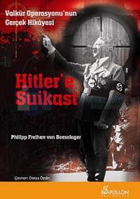 Hitler'e Suikast - Valkür Operasyonu'nun Gerçek Hikayesi