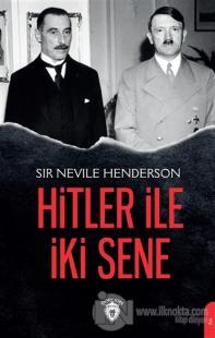 Hitler ile İki Sene Sir Nevile Henderson