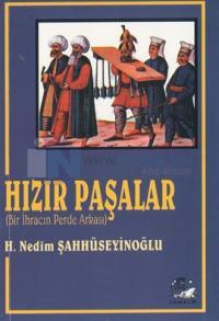 Hızır Paşalar (Bir İhracın Perde Arkası)