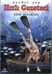 Hızlı Gazeteci 18.Kitap-Gemi Mezarlığı