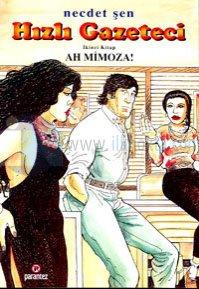 Hızlı Gazeteci 2 Ah Mimoza