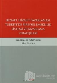 Hizmet, Hizmet Pazarlaması, Türkiye'de Bireysel Emeklilik Sistemi ve Pazarlama Stratejileri