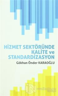 Hizmet Sektöründe Kalite ve Standardizasyon Gökhan Önder Karaoğlu
