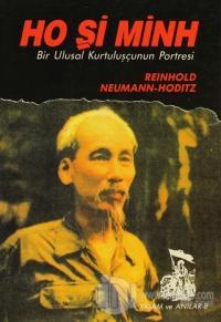 Ho Şi Minh Bir Ulusal Kurtuluşçunun Portresi