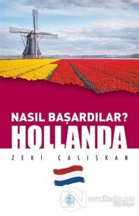 Hollanda - Nasıl Başardılar?