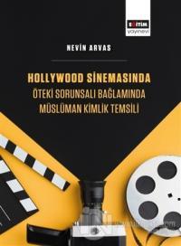Hollywood Sinemasında Öteki Sorunsalı Bağlamında Müslüman Kimlik Temsi