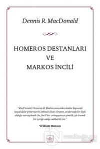 Homeros Destanları ve Markos İncili Dennis R. Macdonald