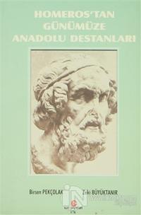 Homeros'tan Günümüze Anadolu Destanları
