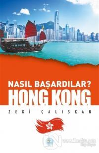 Hong Kong - Nasıl Başardılar?