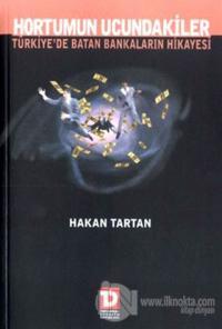 Hortumun Ucundakiler: Türkiye'de Batan Bankaların Hikayesi