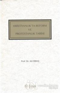Hristiyanlık'ta Reform ve Protestanlık Tarihi