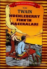 Huckleberry Finn'in Maceraları - Dünya Çocuk Klasikleri