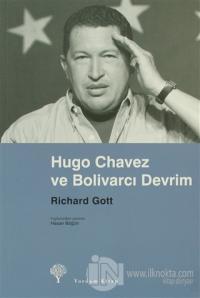 Hugo Chavez ve Bolivarcı Devrim