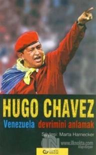 Hugo Chavez Venezuela Devrimini Anlamak