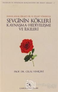 Hukuk-Ahlak-Hikmet-Dil ve Siyaset Yönleriyle Sevginin Kökleri