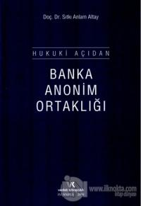 Hukuki Açıdan Banka Anonim Ortaklığı (Ciltli)