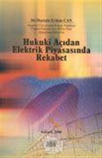 Hukuki Açıdan Elektrik Piyasasında Rekabet
