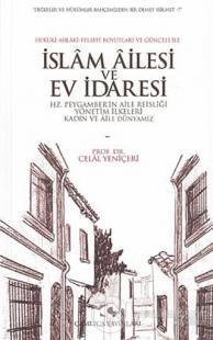 Hukuki-Ahlaki-Felsefi Boyutları ve Günceli ile İslam Ailesi Ve Ev İdaresi