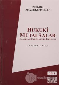 Hukuki Mütalaalar Cilt : 12 2012 2013/1 (Ciltli)