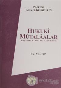 Hukuki Mütalaalar Cilt 7: 2005 (Ciltli)