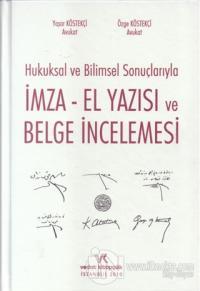 Hukuksal ve Bilimsel Sonuçlarıyla İmza El Yazısı ve Belge İncelemesi (Ciltli)
