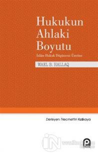 Hukukun Ahlaki Boyutu Wael B. Hallaq