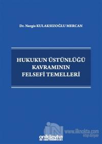 Hukukun Üstünlüğü Kavramının Felsefi Temelleri Nergis Kulaksızoğlu Mer