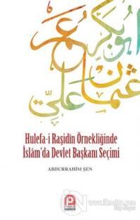 Hulefa-i Raşidin Örnekliğinde İslam'da Devlet Başkanı Seçimi %22 indir