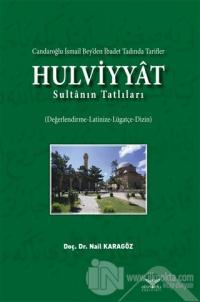 Hulviyyat - Candaroğlu İsmail Bey'den İbadet Tadında Tarifler