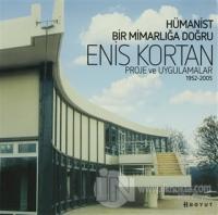 Hümanist Bir Mimarlığa Doğru Enis Kortan