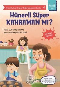 Hünerli Süper Kahraman mı? - Anadolu'nun Süper Kahramanları Serisi 4