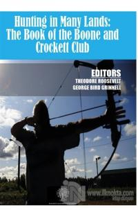 Hunting in Many Lands: The Book of the Boone and Crockett Club