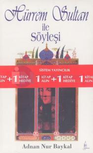 Hürrem Sultan ile Söyleşi Kitabını Alana Şimdi ve Burada Kitabı Hediye