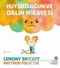 Huysuzluğun ve Dalın Hikayesi %15 indirimli Lemony Snicket