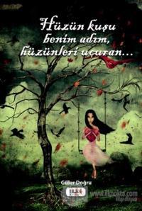 Hüzün Kuşu Benim Adım, Hüzünleri Uçuran..