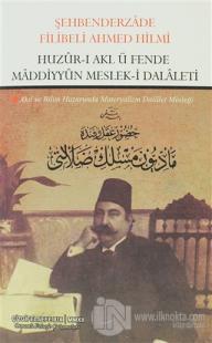 Huzur-ı Akl ü Fende Maddiyyun Meslek-i Dalaleti