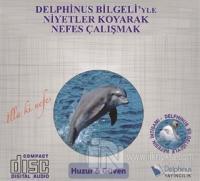 Huzur ve Güven - Delphinus Bilgeli'yle Niyetler Koyarak Nefes Çalışmak