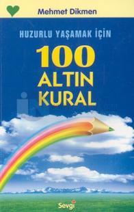 Huzurlu Yaşamak İçin 100 Altın Kural