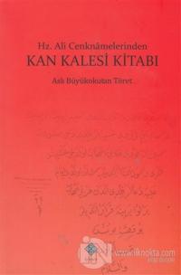 Hz. Ali Cenknamelerinden Kan Kalesi Kitabı