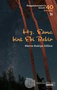 Hz. Esma Bint Ebi Bekir - Peygamberimiz'in İzinde 40 Sahabi/31
