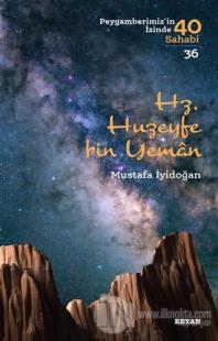 Hz. Huzeyfe Bin Yaman Mustafa İyidoğan