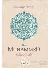 Hz. Muhammed Fakir miydi?