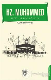 Hz. Muhammed Hayatı ve Dini Öğretisi