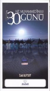Hz. Muhammed'in 30 Günü