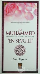 "Hz. Muhammed Sallalahu Aleyhi ve Sellem ""En Sevgili"""