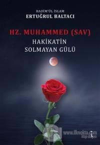 Hz. Muhammed (sav) Hakikatin Solmayan Gülü